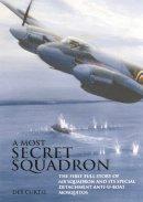 Curtis, Des - Most Secret Squadron - 9781906502515 - V9781906502515