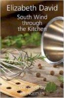 David, Elizabeth - South Wind Through the Kitchen - 9781906502904 - V9781906502904