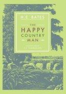 Bates, H. E. - The Happy Countryman - 9781906509828 - V9781906509828