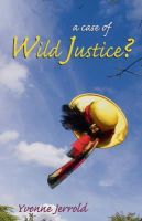 Yvonne Jerrold - A Case of Wild Justice? - 9781906510718 - KNW0004221