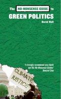 Wall, Derek - The No-Nonsense Guide to Green Politics - 9781906523398 - V9781906523398