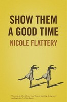 Nicole Flattery - Show Them A Good Time - 9781906539771 - S9781906539771