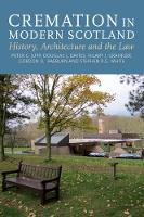 Jupp, Peter C., Davies, Douglas J. - Cremation in Modern Scotland - 9781906566791 - 9781906566791