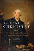 Anderson, Dr Robert G. W. - The Cradle of Chemistry: The Early Years of Chemistry at the University of Edinburgh - 9781906566869 - V9781906566869