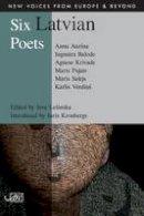 Auzina, Anna; Balode, Ingmara; Pujats, Marts - Six Latvian Poets - 9781906570392 - V9781906570392