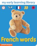 Chez Picthall, Christiane Gunzi - French Words (My Early Learning Library) - 9781906572259 - V9781906572259