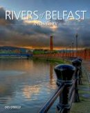 O'Reilly, Des - Rivers of Belfast - A History - 9781906578756 - 9781906578756