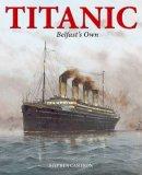 Stephen Cameron - Titanic Belfasts Own - 9781906578770 - 9781906578770