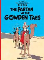 Hergé - The Partan Wi the Gowden (Tintin) (Scots Edition) - 9781906587512 - V9781906587512