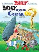 Goscinny, Rene - Asterix Agus an Corran Oir (Asterix in Irish) (Irish Edition) - 9781906587550 - 9781906587550