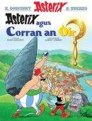 Goscinny, Rene - Asterix Agus Corran an Oir (Asterix in Gaelic) (Scots Gaelic Edition) - 9781906587567 - V9781906587567