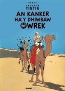 Herge - Kanker Ha y Dhiwbaw Owrek (Tintin in Cornish) (Cornish Edition) - 9781906587574 - V9781906587574