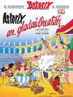 Goscinny, Rene - Asterix an Gladaidheatair - 9781906587604 - V9781906587604