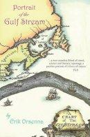 Orsenna, Erik - Portrait of the Gulf Stream - 9781906598747 - V9781906598747