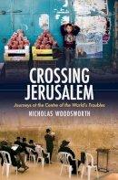 Woodsworth, Nicholas - Crossing Jerusalem - 9781906598822 - V9781906598822