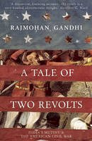 Gandhi, Rajmohan - A Tale of Two Revolts: India's Mutiny and The American Civil War - 9781906598853 - V9781906598853