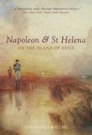 Willms, Johannes - Napoleon & St Helena: On the Island of Exile (Armchair Traveller) - 9781906598877 - V9781906598877