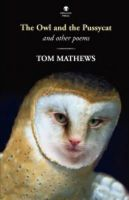Mathews, Tom, Matthews, Tom - The Owl and the Pussycat and Other Poems - 9781906614195 - 9781906614195