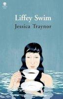 Traynor, Jessica - Liffey Swim - 9781906614973 - V9781906614973