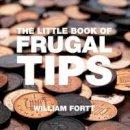 Fortt, William - The Little Book of Frugal Tips - 9781906650254 - V9781906650254