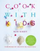 Kirby, Rob - Cook with Kids - 9781906650582 - V9781906650582