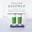 Everitt-Matthias, David - Beyond Essence: New Recipes from Le Champignon Sauvage - 9781906650780 - V9781906650780