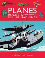 Graham, Ian - Planes, Rockets, and Other Flying Machines (Time Shift) - 9781906714543 - V9781906714543
