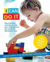Maja Pitamic - I Can Do it: Play-And-Learn Activities to Help Your Child Discover the World the Montessori Way - 9781906761585 - V9781906761585
