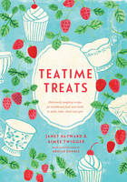 Shona C Poole - Teatime Treats: Deliciously Tempting Recipes for Traditional Food and Drink to Make, Bake, Share and Give (Homemade Series) - 9781906761776 - V9781906761776