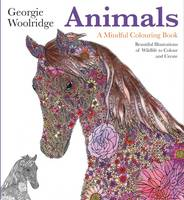 Georgie Woolridge - Animals: A Mindful Colouring Books: Beautiful Illustrations of Wildlife to Colour and Create - 9781906761868 - 9781906761868