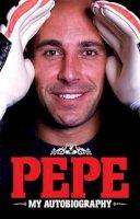 Pepe Reina - Pepe - My Autobiography - 9781906802790 - KTK0092165