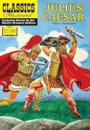 Shakespeare, William - Julius Caesar (Classics Illustrated) - 9781906814564 - V9781906814564
