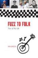 Green, Ian - Fuzz to Folk - 9781906817695 - V9781906817695