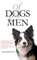 Barrington, John - Of Dogs and Men - 9781906817909 - V9781906817909