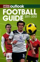 Paul Charlton - Racing & Football Outlook Football Guide 2011-2012 - 9781906820701 - KRF0027917