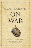 Holmes, Andrew - Carl Von Clausewitz's on War - 9781906821357 - V9781906821357
