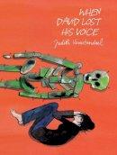 Vanistendael, Judith - When David Lost His Voice - 9781906838546 - V9781906838546