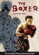 Kleist, Reinhard - The Boxer: The True Story of Holocaust Survivor Harry Haft - 9781906838775 - V9781906838775