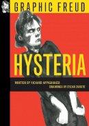 Appignanesi, Richard, Zarate, Oscar - Hysteria: Graphic Freud Series - 9781906838997 - V9781906838997
