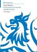 Burns, John - Alan Spence's Its Colours They are Fine and Way to Go (Scotnotes Study Guides) - 9781906841027 - V9781906841027
