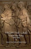 - From the Line: Scottish War Poetry 1914-1945 (ASLS Annual Volumes) - 9781906841164 - V9781906841164