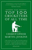 Martin-Jenkins, Christopher - Top 100 Cricketers of All Time - 9781906850104 - KIN0033862