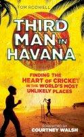 Rodwell, Tom - Third Man in Havana - 9781906850302 - V9781906850302