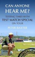Baxter, Peter - Can Anyone Hear Me? - 9781906850555 - V9781906850555
