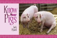 Jack Byard - Know Your Pigs - 9781906853112 - V9781906853112