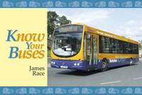 James Race - Know Your Buses - 9781906853389 - V9781906853389
