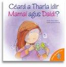 Jennifer Moore-Mallinos - Ceard a Tharla Idir Mamai Agus Daidi (Bimis Ag Caint Faoi) (Irish Edition) - 9781906907006 - 9781906907006
