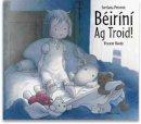 Petrovic, Svetlana - Beirini Ag Troid! - 9781906907044 - KAK0012506