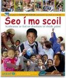 Smith, Penny, Shalev, Zahavit - Seo I Mo Scoil: Scoileanna Ar Fud an Domhain Tri Shuile Paisti - 9781906907051 - 9781906907051