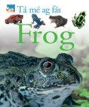 Magloff, Lisa - Tá mé ag Fás:  Frog - 9781906907174 - V9781906907174